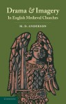 Drama and Imagery in English Medieval Churches - M.D. Anderson