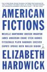American Fictions - Elizabeth Hardwick