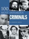 100 Most Infamous Criminals - Jo Durden Smith