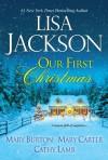 Our First Christmas - Lisa Jackson, Mary Burton, Mary Carter, Cathy Lamb