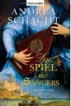 Das Spiel des Sängers - Andrea Schacht