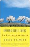 Driving Over Lemons: An Optimist in Spain (Vintage Departures) - Chris Stewart