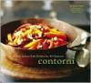 Contorni: Authentic Italian Side Dishes for All Seasons - Susan Simon, Manfredi Bellati, Quentin Bacon