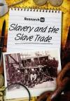 Slavery And The Slave Trade - Richard Spilsbury