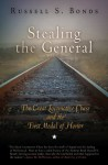 Stealing the General: The Great Locomotive Chase and the First Medal of Honor - Russell S. Bonds