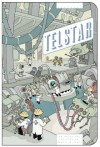 Project: Telstar: An Anthology Devoted to Robots and Space - Gregory Benton, Dave Cooper, Renée French, Jeffrey Brown, Scott Mills, John Pham