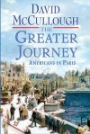 The Greater Journey (Thorndike Press Large Print Nonfiction Series) - David McCullough