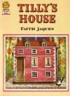Tilly's House - Faith Jaques