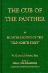 """The Cub Of The Panther: A Hunter Legend Of The """"Old North State"""" - William Gilmore Simms"""