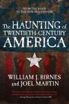 The Haunting of Twentieth-Century America - William J. Birnes, Joel Martin