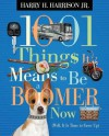 1001 Things It Means to Be a Boomer Now: Well, It Is Time to Grow Up - Harry H. Harrison Jr.