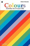 Colours - Activities for 3-5 Year Olds - Irene Yates