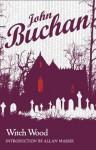 Witch Wood - John Buchan, Allan Massie