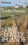 Some Lovely Islands - Leslie Thomas