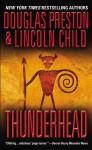Thunderhead - Douglas Preston, Lincoln Child