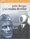 John Berger y Los Modos de Mirar - Marcos Mayer
