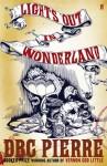 Lights Out in Wonderland - D.B.C. Pierre