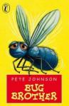 Bug Brother - Pete Johnson