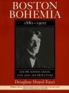 Boston Bohemia, 1881-1900: Ralph Cram Life and Architecture - Douglass Shand-Tucci