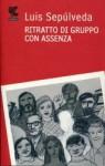 Ritratto di gruppo con assenza - Luis Sepúlveda, Ilide Carmignani
