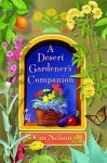 A Desert Gardener's Companion - Kim Nelson, Paul Mirocha