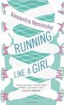 Running Like a Girl - Alexandra Heminsley