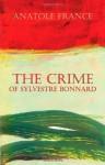 The Crime of Sylvestre Bonnard - Anatole France