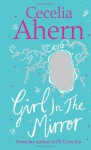 Girl in the Mirror - Cecelia Ahern