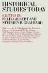 Historical Studies Today - Felix Gilbert, Stephen R. Graubard