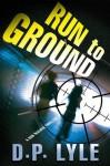 Run to Ground - D. P. Lyle