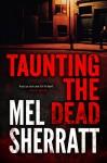 Taunting the Dead - Mel Sherratt