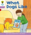What Dogs Like (Oxford Reading Tree, Stage 1+, More First Sentences A) - Roderick Hunt, Alex Brychta