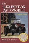 The Lexington Automobile: A Complete History - Richard Stanley