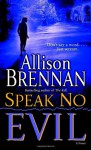 Speak No Evil - Allison Brennan