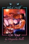 Black Wolf on Tour - Magnolia Belle