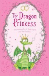 The Dragon Princess: And Other Tales of Magic, Spells and True Luuurve - E.D. Baker