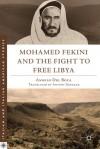 Mohamed Fekini and the Fight to Free Libya - Angelo Del Boca, Antony Shugaar, Anthony Shugaar