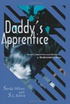 Daddy's Apprentice: Incest, Corruption, and Betrayal: A Survivor's Story - Sandy Wilson, S.L. Bolton