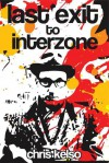 Last Exit to Interzone - Chris Kelso
