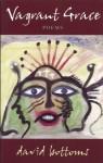 Vagrant Grace: Poems - David Bottoms