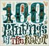 Tim Biskups 100 Paintings - Tim Biskup