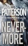 Maximum Ride: Nevermore - James Patterson