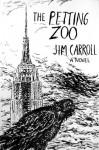 The Petting Zoo - Jim Carroll