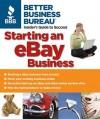 Better Business Bureau's Starting an eBay Business - Better Business Bureau, Alice LaPlante