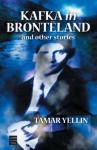 Kafka in Brontëland and Other Stories - Tamar Yellin