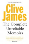 The Complete Unreliable Memoirs - Clive James
