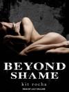 Beyond Shame - Kit Rocha, Lucy Malone