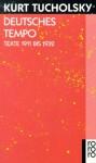Deutsches Tempo - Kurt Tucholsky, Fritz J. Raddatz, Mary Gerold-Tucholsky