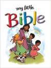 My Little Bible - Mary Hollingsworth, Stephanie McFetridge Britt