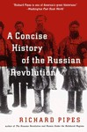 A Concise History of the Russian Revolution - Richard Pipes, Peter Dimock